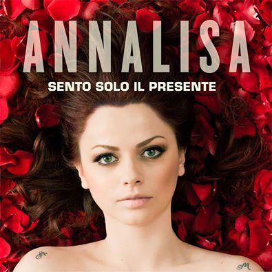Annalisa - Sento solo il presente