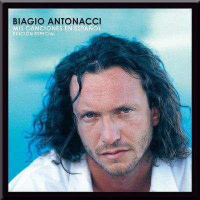 Biagio Antonacci - Mis canciones en espanol